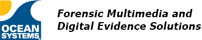 Ocean Systems - Forensic Multimedia Evidence Processing Solutions